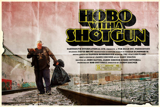 """Hobo With a Shotgun"""
