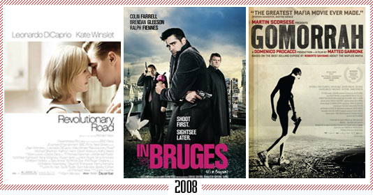 "2008 - ""Revolutionary Road"" – ""In Bruges"" – ""Gomorrah"""