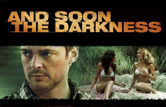 """""""And Soon the Darkness"""""""