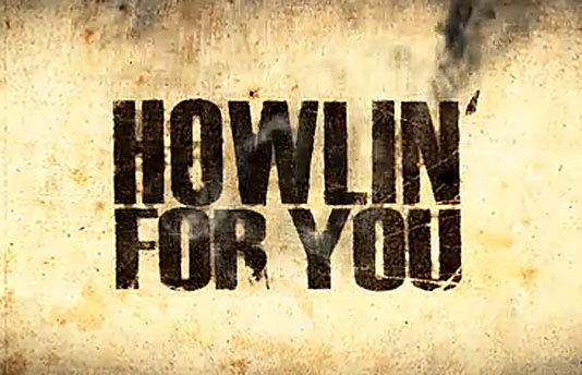 Howlin For you